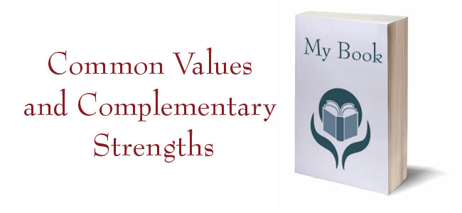 Common Values and Complimentary Strengths